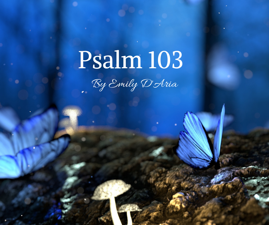 Psalm 103 sung by Emily D'Aria